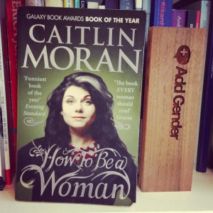 Caitlin Moran How To Be a Woman - Add Gender biblioteket